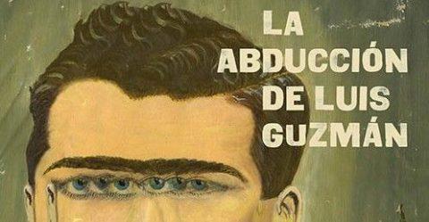 La Abducción de Luis Guzmán (de la compañía de «40 AÑOS DE PAZ»)