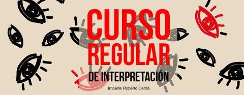 CURSO REGULAR DE INTERPRETACIÓN 2019 / 2020 – ROBERTO CERDÁ