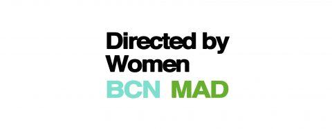 DIRECTED BY WOMEN BCN-MAD. Presentación