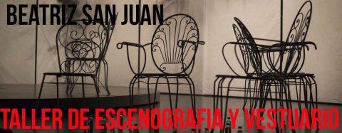 TALLER DE ESCENOGRAFÍA Y VESTUARIO – BEATRIZ SAN JUAN