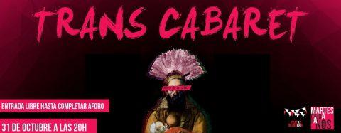 MARTES CIUDADANOS: Octubre TRANS – TRANS CABARET
