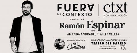FUERA DE CONTEXTO. Entrevista a RAMÓN ESPINAR