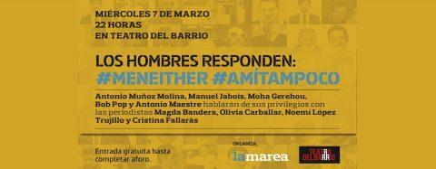 LOS HOMBRES RESPONDEN. #amitampoco #meneither