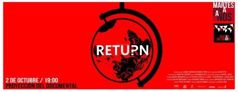 MARTES CIUDADANOS – Proyección del documental «RETURN» de JAVIER RÍOS