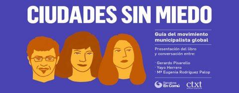 Presentación del libro CIUDADES SIN MIEDO: guía del movimiento municipalista