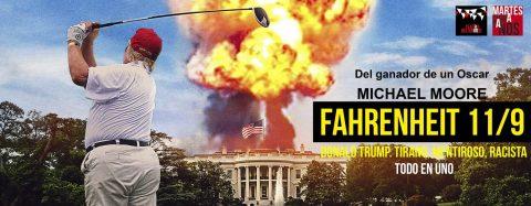 MARTES CIUDADANOS – Proyección «FAHRENHEIT 11/9» de Michael Moore