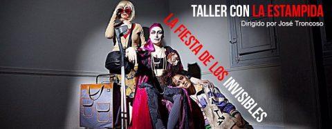 La fiesta de los invisibles – Taller con LA ESTAMPIDA TEATRO