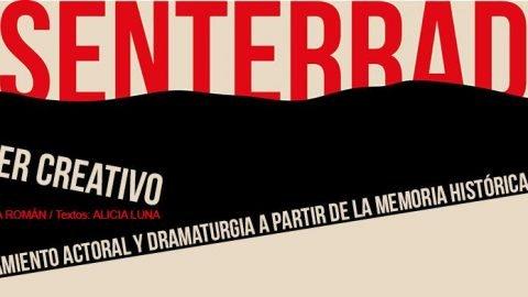 Desenterrados. Taller creativo de entrenamiento actoral y dramaturgia a partir de la memoria histórica y personal con CAROLINA ROMÁN y ALICIA LUNA