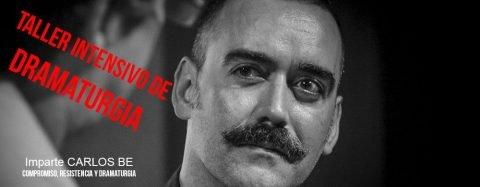 Compromiso, resistencia y dramaturgia en libertad  con CARLOS BE