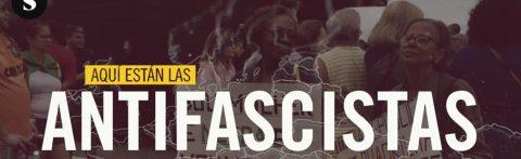 MARTES CIUDADANOS – Aquí están las antifascistas